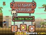 Legendary warrior globin rush