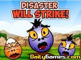 Disaster Will Strike